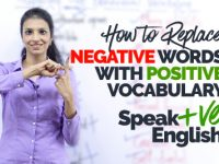 NEGATIVE to POSITIVE English Word Replacement – How to speak more +VE English