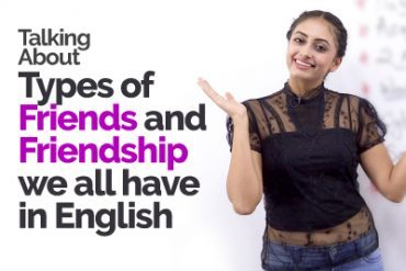 Learn English Phrases & Vocabulary to talk about different Types Of Friends and Friendship.