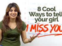 8 Cool & Better Ways to tell your Girl ' I MISS YOU'