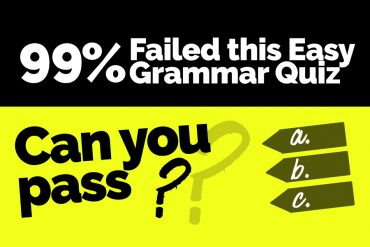 99% Have Failed This Easy Grammar Quiz – Can you Pass?