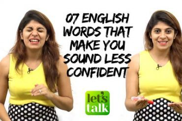 7 English Words that make you sound Less Confident!