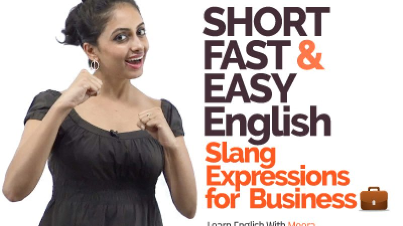 Learn Smart, Short & Easy English Slang Expressions for Business.