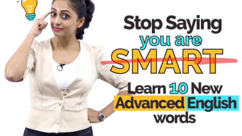 Stop Saying 'You Are Smart' – Learn 10 New Advanced English Speaking Words to sound Smart