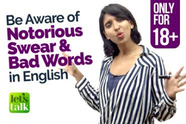 Be Aware of these SWEAR, NOTORIOUS, BAD & Curse words in English