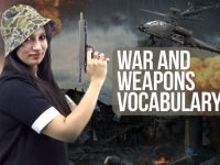 Advanced English Speaking Vocabulary – WAR & WEAPONS