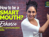 How to be a SMART MOUTH? Enhance Your Communication Skills & Speaking Style