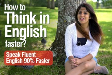 How to think in English? | STOP Translating & Speak Fluently, Clearly & Naturally like a Native with this simple step.