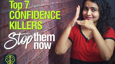 Stop these 7 Confidence Killers right now   Build your lost self-confidence