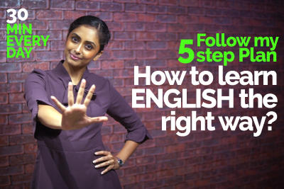 How to learn English the right way? Follow my 30 minutes 5 step plan | Best Tips to Practice English for fluency.
