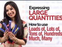 Expressing Large Quantities | Using Loads of, Tons of, Much & Many, Hundreds of