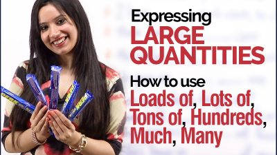 Expressing Large Quantities   Using Loads of, Tons of, Much & Many, Hundreds of