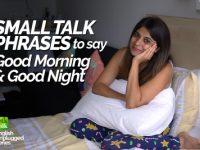 Small Talk English Phrases | Greetings in English | Ways to say Good Morning & Good Nigh