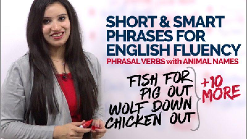 Short & Smart Phrases to Speak Fluent English – Phrasal Verbs with Animal Names