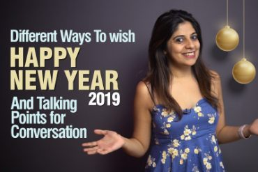 Different Ways to wish 'Happy New Year 2019' | Greetings & Wishes | English Conversation Talking Points