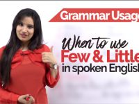 English Grammar Usage – How to use FEW & LITTLE correctly in Spoken English Conversations?