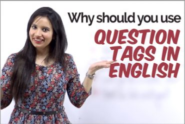 How to use QUESTION TAGS? English Grammar Lesson | Rules & When you should use TAG Questions?