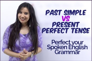 Learn English Grammar – Present Perfect Vs Simple Past Tense – What's the difference