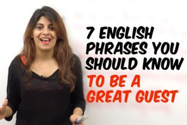 7 English Phrases you should know to be a great guest.