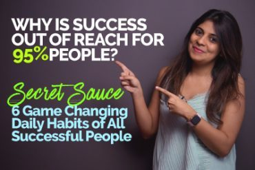 Why only 5% people are successful? 6 Daily Habits of All Successful People – The Secret Sauce