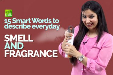 15 Smart English Words To Describe Everyday Smell & Fragrances