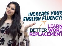 Improve Your English Fluency – Learn Better Word Replacements