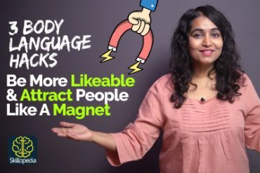 3 Body Language Hacks to be More LIKEABLE, CHARISMATIC & Attract People Like A Magnet
