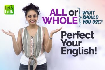 All or Whole? Perfect your spoken English! Common mistakes in english speaking using determiners.