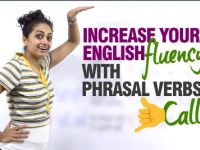 Improve your English Fluency with Phrasal Verbs.