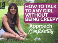 How to talk to any girl without being creepy? Approach Girls Confidently | Dating Advice