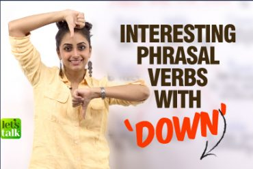 Improve your English Speaking Fluency with 'Phrasal Verbs – Down'