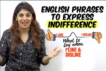 English Speaking Phrases To Express Indifference In Daily Conversation.