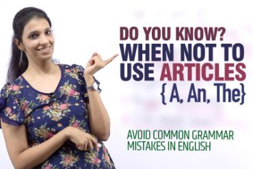 When Not To Use Articles A, An & The in English.