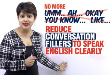 How to speak English Clearly and Fluently? 8 Tips to reduce English Conversation Fillers.
