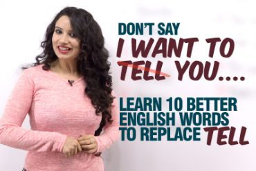 Learn Smart English Words To Improve Your English & Speak Fluently – 10 Words To Replace 'Tell'