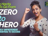 Go From ZERO TO HERO | 4 Habits Of All Successful People | Secrets To Overcome Failure