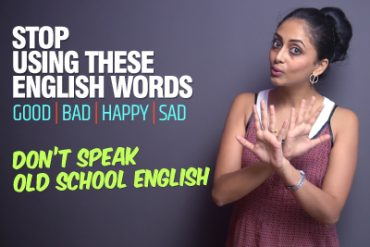 Don't Speak Old School English – Stop Using These English Words