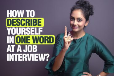 Tell me something about yourself? One Powerful Word To Describe Yourself In A Job Interview.