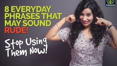 8 Everyday Phrases That May Actually Sound Rude! Improve Communication Skills