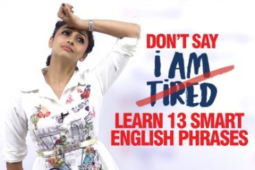 Learn 13 Smart English Phrases To Say 'I'M Tired'