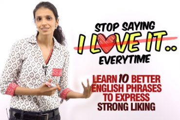Stop Saying 'I Love It' – Learn Better English Phrases To Express Liking