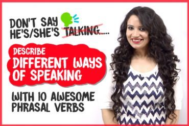 10 English Phrasal Verbs To Describe Different Ways Of Speaking.