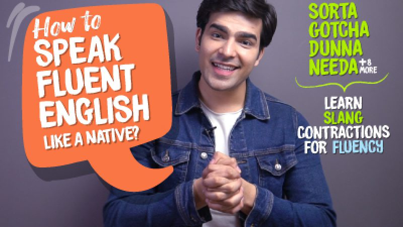 How To Speak Fluent English Like A Native? English Pronunciation Tips For Slang English Contractions