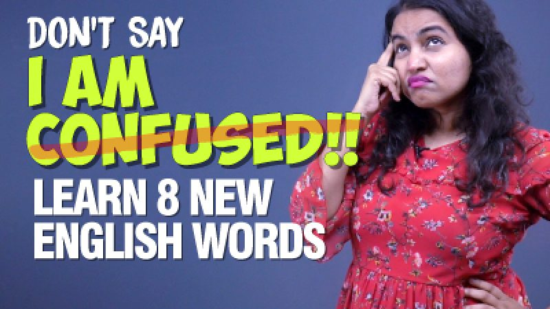 Don't Say – I Am Confused! | Learn 8 New English Words