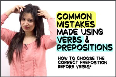 Common English Mistakes Made With Prepositions & Verbs – Error Correction & Solving
