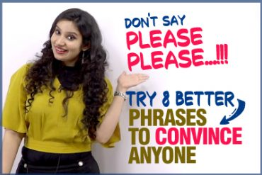 English Conversation Phrases – 8 Better Ways To Convince People