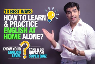 13 Tips – How To Learn & Practice English At Home Alone, Fast & Easy? 50 Question English Level Test