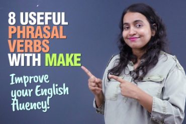 8 Useful English Phrasal Verbs With 'Make' | Improve Your English Speaking