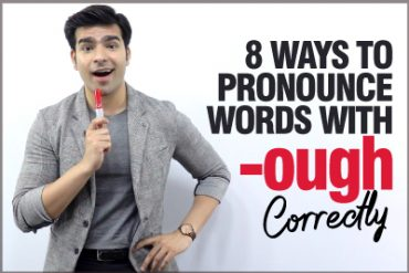 How To Pronounce Words With '-OUGH'? Improve Your English Pronunciation