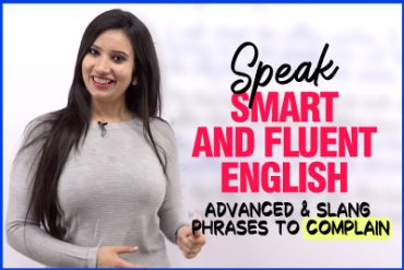 Speak Smart And Fluent English | Advanced English Phrases To Complain