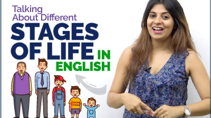 Talking About 11 Stages Of Person's Life – Increase English Vocabulary